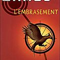Hunger games tome 2 : l'embrasement - suzanne collins