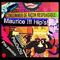 Maurice !!! hip's !!! poououupoupou !! chat alors !!