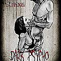 Dark psycho