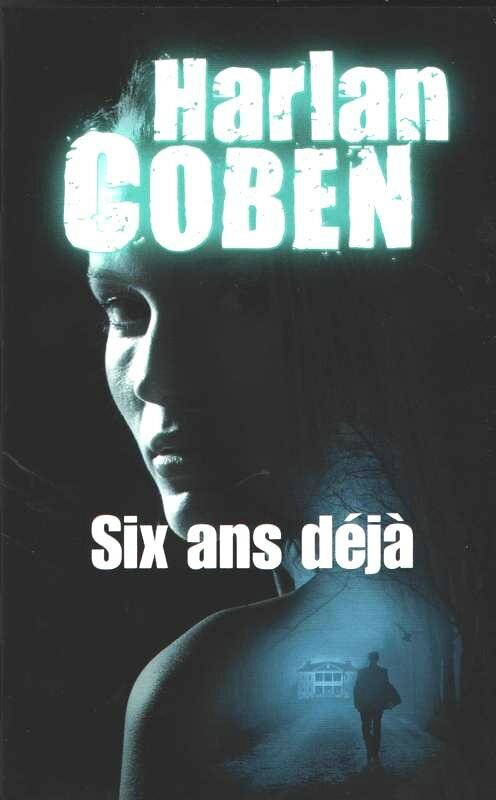 Chronique de six ans deja de Harlan Coben