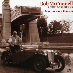 Rob_McConnell_and_The_Boss_Brass___1997___Play_The_Jazz_Classics__Concord_Jazz_