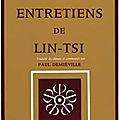 Extraits d'entretiens de lin-tsi traduits par p. demiéville, dont 5 commentés par eizan rôshi dans d'autres messages