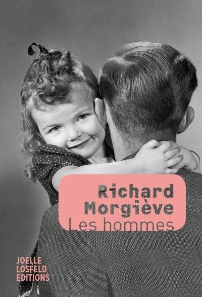 Richard Morgiève - Les hommes