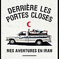 Derrière les portes closes - mes aventures en iran - stephan orth - editions payot & rivages