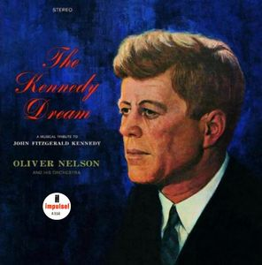 Oliver Nelson And His Orchestra - 1967 - The Kennedy Dream (Impulse!)