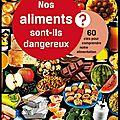 Nos aliments sont-ils dangereux ? - 60 clés pour comprendre notre alimentation - pierre feillet - editions quae