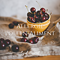 Le syndrome pollen-aliment 🍒