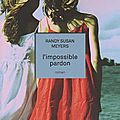 L'impossible pardon ---- randy susan meyers