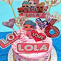 Lola, gâteau LOL 6 ans