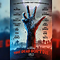 The dead don't die ... bill murray , steve buscemi, iggy pop et tom waits dans une comedie zombiesque made in usa