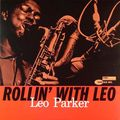 Leo Parker - 1961 - Rollin' With Leo (Blue Note)