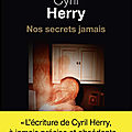 Nos secrets jamais de cyril herry
