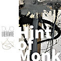 Hint of monk (pascal brechet, thierry waziniak) (intrication)