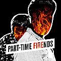 Part-time friends de retour avec un tube rock : fire