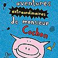 Les nouvelles aventures extraordinaires de monsieur cochon, par emer stamp