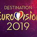 9 des 18 titres de destination eurovision 2019 disponibles : écoutez-les