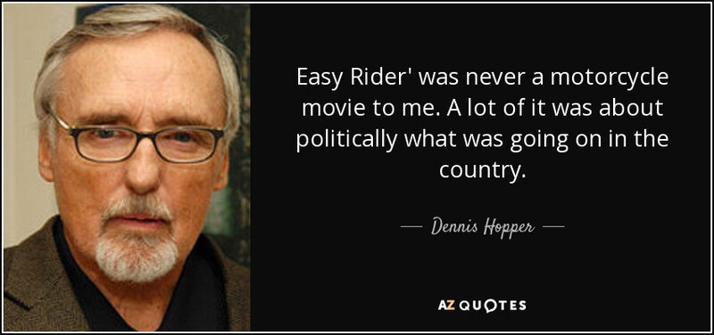 quote-easy-rider-was-never-a-motorcycle-movie-to-me-a-lot-of-it-was-about-politically-what-dennis-hopper-62-92-05
