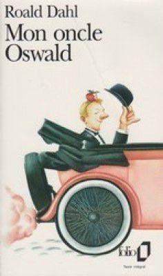 Mon oncle Oswald Roald Dahl Lectures de Liliba