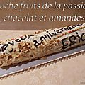 Buche fruits de la passion chocolat et amandes