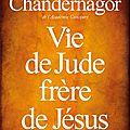 Vie de jude frère de jésus, françoise chandernagor