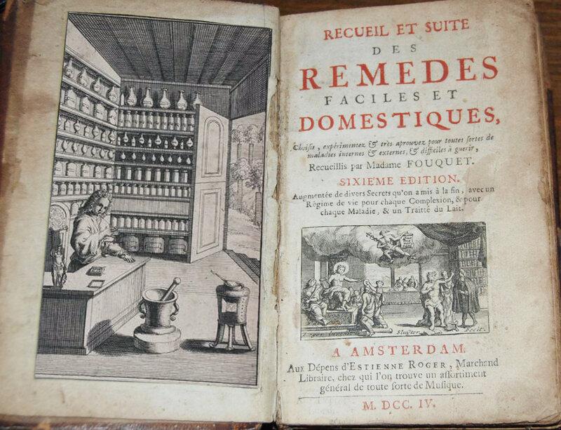Recueil des remèdes faciles et domestiques recueillis par les ordres charitables de l'illustre et pieuse Madame Fouquet pour soulager les pauvres malades