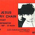 The jesus and mary chain - jeudi 15 octobre 1987 - elysée montmartre (paris)