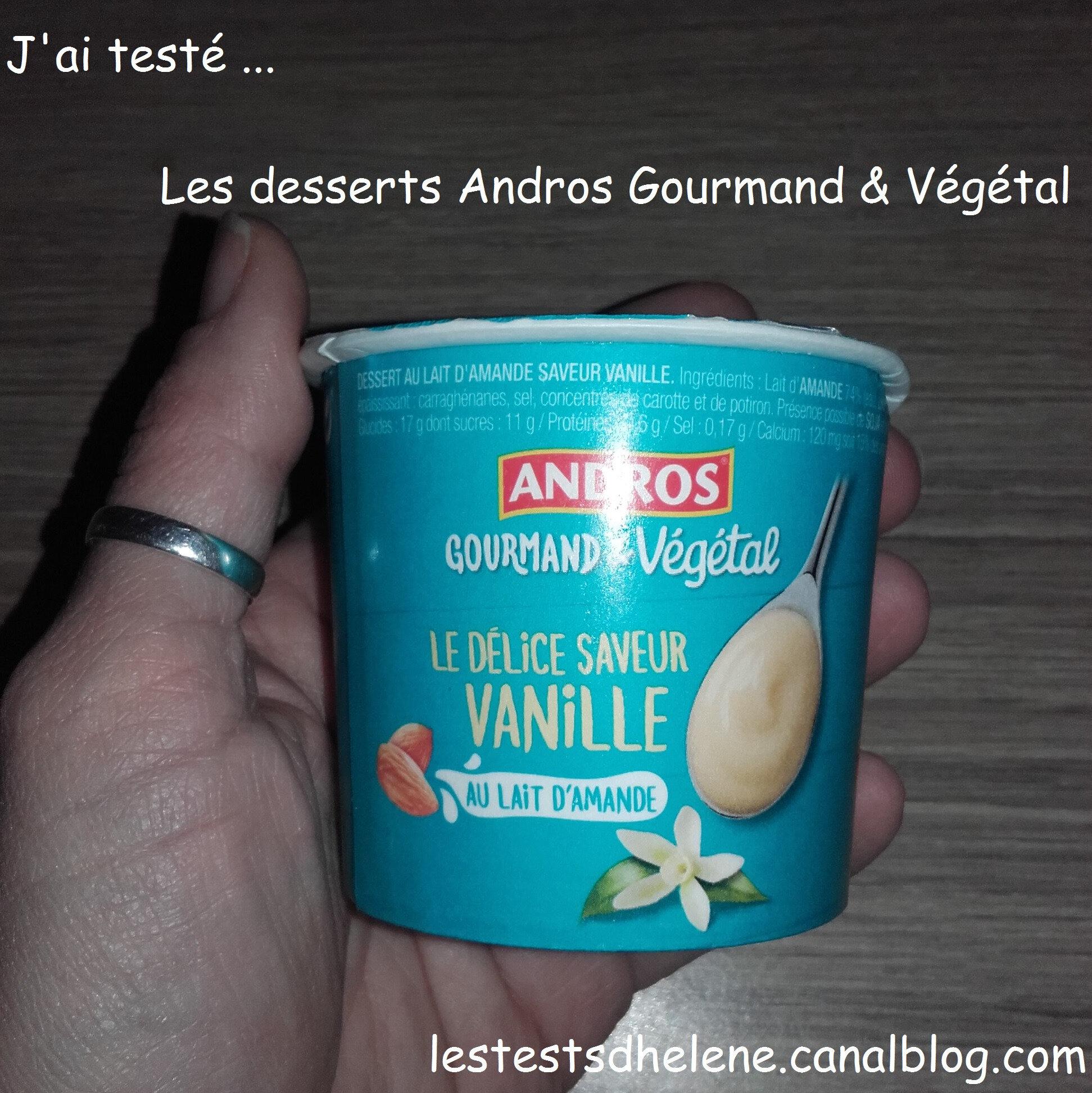 J'ai testé ... les desserts Andros Gourmand & Végétal