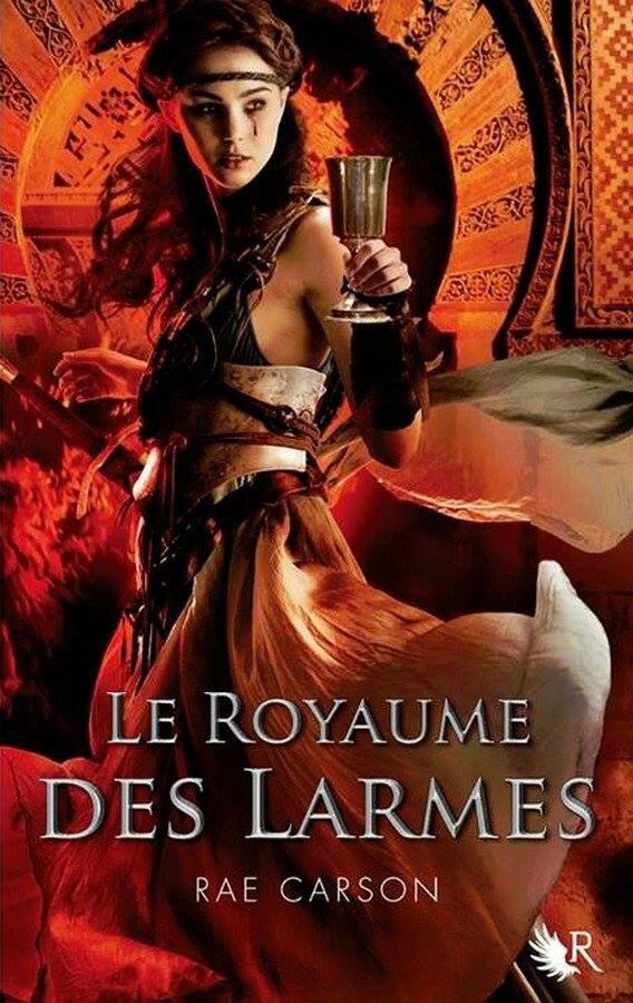 2014#31 : La fille de braises et de ronces (Tome 3) - Le royaume des larmes de Rae Carson
