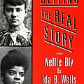 Getting the real story - nellie bly & ida wells, de sue davidson