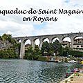 [drôme] l'aqueduc de saint nazaire en royans