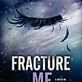 Insaisissable tome 2.5 : fracture me de tahereh mafi