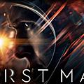 [ciné] first man - le premier homme sur la lune