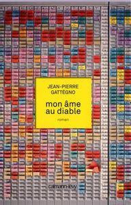 Mon âme au diable - Jean-Pierre Gattegno
