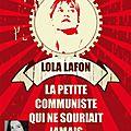 La petite communiste qui ne souriait jamais, de lola lafon
