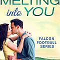 Melting into you (falcon football #3) by laura trentham (arc provided for an honest review)