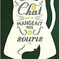 Le chat qui ne mangeait pas de souris - carmen agra deedy et randall wright