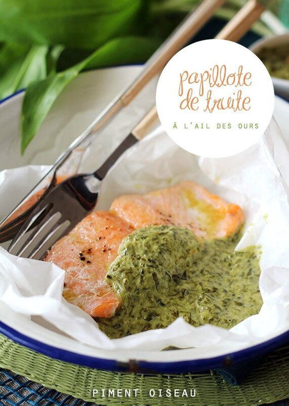 papillote de truite à l'ail des ours - Oven baked trout with wildgarlic cream