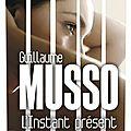 L'instant présent, thriller fantastique de guillaume musso
