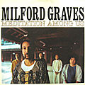 Milford graves « meditation among us » (1977)