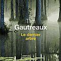 Le dernier arbre - de tim gautreaux (2013)