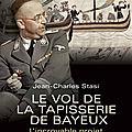 Un vrai roman d'aventure et d'espionnage: sauver la tapisserie de bayeux des mains des nazis entre 1941 et 1944