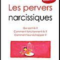 Les pervers narcissiques - qui sont-ils ? comment fonctionnent-ils ? comment leur échapper ? - jean charles bouchoux - eyrolles