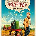 L'extravagant voyage du jeune et prodigieux t. s. spivet (the selected works of t. s. spivet) - reif larsen
