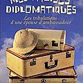 Mes valises diplomatiques, les tribulations d'une épouse d'ambassadeur ---- brigid keenan