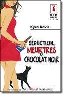 seduction_meurtres_chocolat_noir_kyra_davis