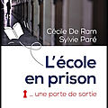 L'école en prison - une porte de sortie - cécile de ram et sylvie paré - editions du rocher