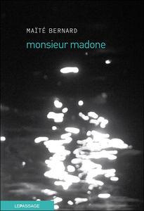 Monsieur Madone - Maïté Bernard