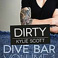 Dive bar tome 1: dirty écrit par kylie scott / marie' & nath'
