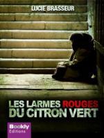 Les larmes rouges du citron vert - Lucie Brasseur Lectures de Liliba