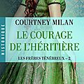 Le courage de l'héritière ~~ courtney milan